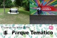 Parque Temático - Santana